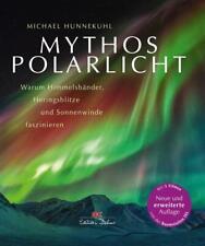 Mythos Polarlicht von Michael Hunnekuhl (2016, Gebundene Ausgabe)