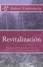 Revitalizacion : Una Guía Práctica para Revertir la Pérdida de Vitalidad en...