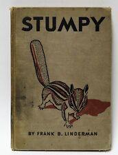 Stumpy - Frank B. Linderman 1933 - Cadmus Books Chicago, IL - First Edition