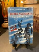 Roald Amundsen;: A saga of the Polar Seas by J Alvin Kugelmass 1955 1st HC/DJ VG