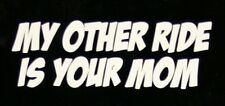 "MY OTHER RIDE IS YOUR MOM -  2 1/2"" Decal Sticker for Phone Helmet Window"