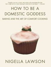 How to be A Domestic Goddess by Nigella Lawson (Paperback, 2001)