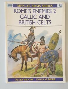 E784 Osprey Men-at-Arms Series 158 Rome's Enemies 2 Gallic and British Celts