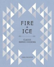 Fire and Ice : Classic Nordic Cooking by Darra Goldstein (2015, Hardcover)