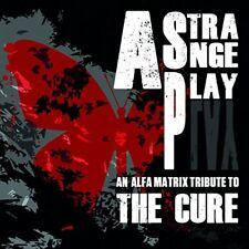 Various - Strange Play An Alfa Matrix Tribute to the Cure