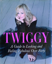 TWIGGY - A GUIDE TO LOOKING AND FEELING FABULOUS OVER FORTY - HARDBACK + DJ