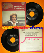 LP 45 7''GILBERT O'SULLIVAN Happiness is me and you 1974 italy MAM 114 cd mc dvd