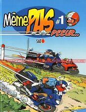 """""""Même pas Peur"""" Tome 1 ! BD MOTO pour Motard(e) ! par SATO 2007"""