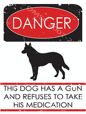 Danger Dog Has Gun and Refuses to Take Medication Metal Sign, Animal Humor