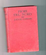 fiore del nord - j.oliver curwood - ristampa stereotipa 1959 - janqu