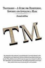 Trademarks - A Guide for Registering, Opposing and Appealing a Mark by Ash...