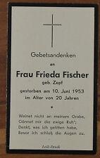 Sterbebild Deathcard Frieda Fischer †1953 im Alter von 20 Jahren geb. Zepf