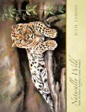 Naturally Wild : How to Paint Animals Using Pastels by Julie Lemons (2015,...