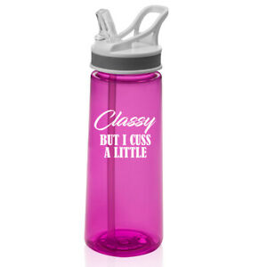 22 oz Sports Water Bottle With Straw Classy But I Cuss A Little Funny