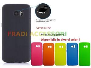 Cover custodia per samsung galaxy s7 TPU colorate ultra slim morbida silicone