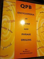 QPB ENCYCLOPEDIA OF WORD AND PHRASE ORIGINS by Robert Hendrickson 1997