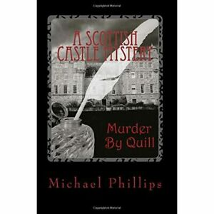 Murder by Quill - Paperback NEW Phillips, Micha 29/11/2014