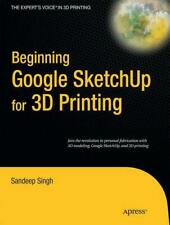 Beginning Google SketchUp for 3D printing by Sandeep Singh (Paperback /