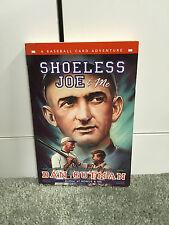 Shoeless Joe and Me by Dan Gutman A Baseball Card Adventure