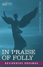 In Praise of Folly by Desiderius Erasmus (2007, Paperback)