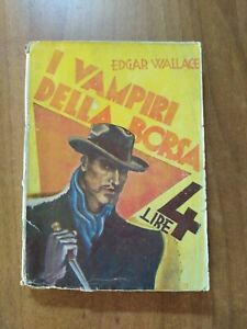 Edgar Wallace  I VAMPIRI DELLA BORSA Edizioni Aurora 1935