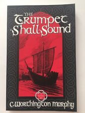 The Trumpet Shall Sound by C. W. Murphy 2000, Signed, First Edition Paperback