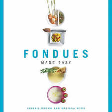 Fondues Made Easy (Made Easy (New Holland)), Webb, Melissa, Brown, Abigail, New