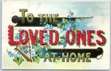 "1910s Large Letter Greetings Postcard ""TO THE LOVED ONES AT HOME"" - Unused"