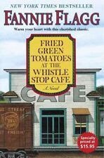 Fried green tomatoes at the Whistle Stop Cafe by Fannie Flagg (Hardback)