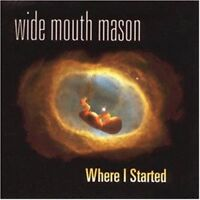 Wide Mouth Mason Where I started (1999) [CD]