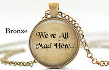 Alice In Wonderland We are all mad here Bronze Chain Pendant Necklace