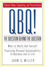 QBQ! The Question Behind the Question: Practicing Personal Accountability in bus