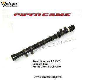 VVCBP270 Piper Fast Road Exhaust Camshaft Rover K Series 1.8 VVC 16V Models