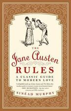 The Jane Austen Rules Classic Guide to Modern Love by Sinead Murphy 2014