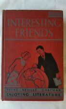 Old school Reading book - Interesting Friends by Payne, Neville & Chapman 1936
