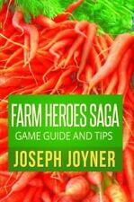 Farm Heroes Saga Game Guide and Tips by Joyner Joseph (2014, Paperback)