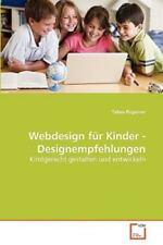 Webdesign F?r Kinder - Designempfehlungen: Kindgerecht Gestalten Und Entwicke...