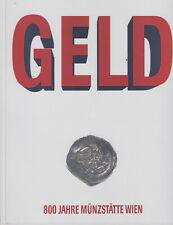 Geld - 800 Jahre Münzstätte Wien - Katalog zur gleichnamigen Ausstellung