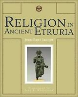 Religion in Ancient Etruria: By Jannot, Jean-René