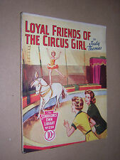 SCHOOLGIRLS OWN LIBRARY. 1950s. LOYAL FRIENDS OF THE CIRCUS GIRL. JUDY THOMAS