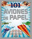 101 aviones de papel. NUEVO. Nacional URGENTE/Internac. económico. MANUALIDADES