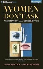 Women Don't Ask : Negotiation and the Gender Divide by Linda Babcock and Sara...