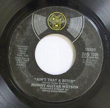 Soul 45 Johnny Guitar Watson - Ain'T That A Bitch / Won'T You Forgive Me Baby On