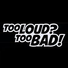 Too Loud Too Bad Music Subwoofer Vinyl JDM Ute Car 4x4 Decal Sticker Gift Funny