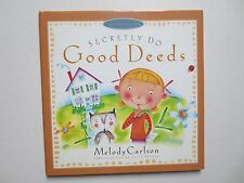 Secretly Do Good Deeds by Melody Carlson (2002, Paperback)