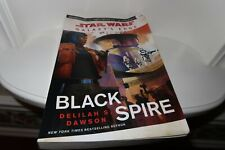 Galaxy's Edge Black Spire Star Wars advance UNCORRECTED PROOFS DELOLAHS DAWSON