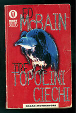 MCBAIN ED TRE TOPOLINI CIECHI MONDADORI 1997 OSCAR BESTSELLERS 290