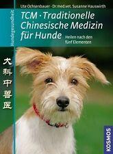 Traditionelle Chinesische Medizin für Hunde: Hunde heilen nach den fünf  ... /2