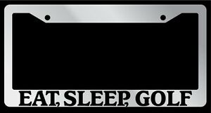 "Chrome License Plate Frame ""Eat, Sleep, Golf"" Auto Accessory 714"