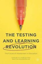 The Testing and Learning Revolution: The Future of Assessment in Education (Pape